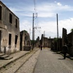 Oradour sur Glane - a French town destroyed by a Waffen SS Panzer Division in WWII.
